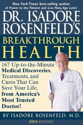 Dr. Isadore Rosenfeld's Breakthrough Hea - Rosenfeld, Isadore, Dr., M.D.