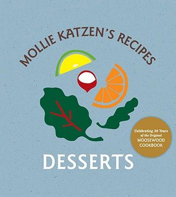 Mollie Katzen's Recipes: Desserts - Katzen, Mollie