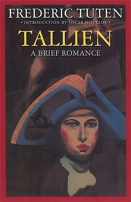 Tallien: A Brief Romance - Tuten, Frederic, and Hijuelos, Oscar (Introduction by)