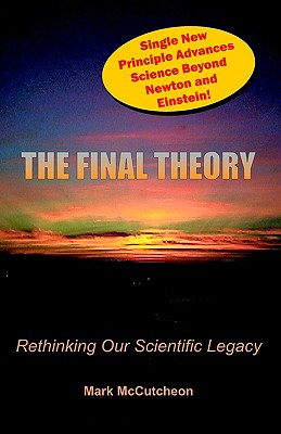 The Final Theory: Rethinking Our Scientific Legacy - McCutcheon, Mark