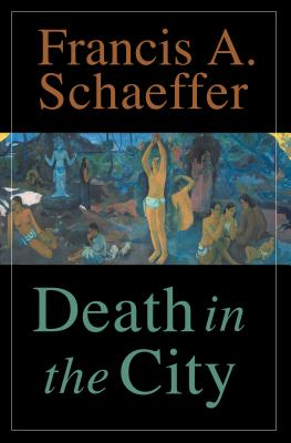 Death in the City - Schaeffer, Francis A, and Middelmann, Udo W (Introduction by)