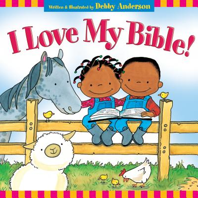 I Love My Bible! - Anderson, Debby