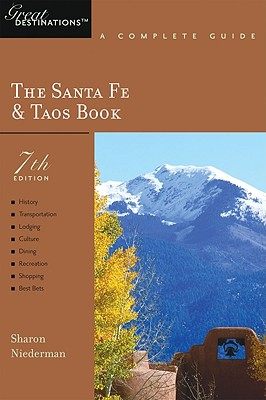 The Santa Fe and Taos Book: Great Destinations - A Complete Guide - Niederman, Sharon