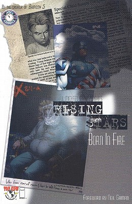 Rising Stars Volume 1: Born in Fire - Straczynski, J Michael, and Staczynski, J Michael, and Gaiman, Neil (Foreword by)