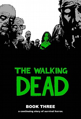 The Walking Dead Book 3 - Kirkman, Robert (Illustrator), and Rathburn, Cliff (Illustrator), and Adlard, Charlie (Illustrator)