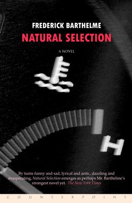 Natural Selection - Barthelme, Frederick