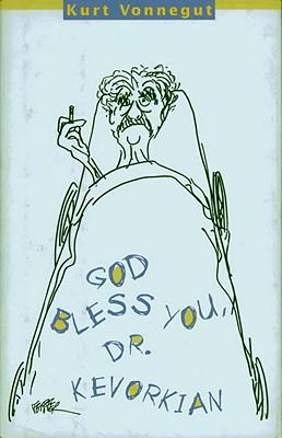 God Bless You, Dr. Kevorkian - Vonnegut, Kurt, Jr.