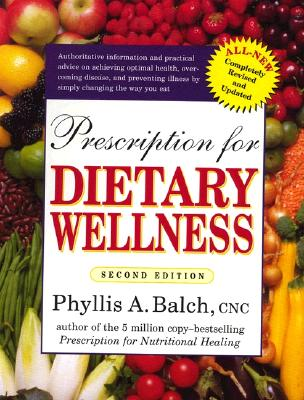 Prescription for Dietary Wellness - Balch, Phyllis A