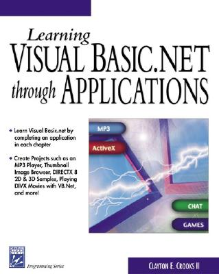 Learning Visual Basic.Net Through Applications - Crooks, Clayton E