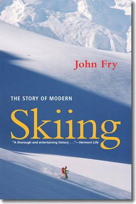 The Story of Modern Skiing - Fry, John