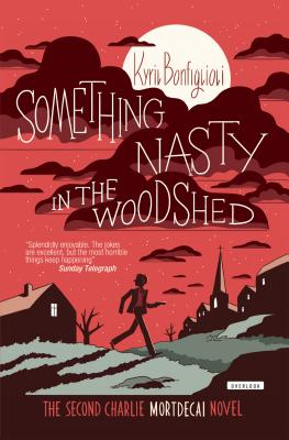 Something Nasty in the Woodshed - Bonfiglioli, Kyril