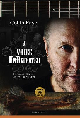 A Voice Undefeated - Raye, Collin, and Huckabee, Mike (Foreword by)