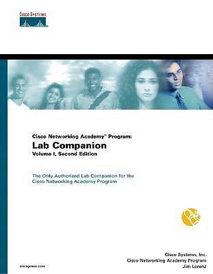 Cisco Networking Academy Program: Lab Companion, Volume I - Lorenz, Jim, and Cisco Systems Inc