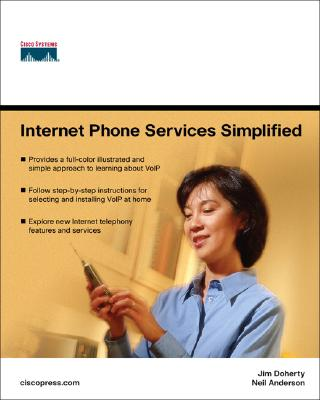 Internet Phone Services Simplified: An Illustrated Guide to Understanding, Selecting, and Implementing VoIP-Based Internet Phone Services for Your Home - Doherty, Jim, Ccn, and Anderson, Neil, Professor, and Clement, Nathan (Illustrator)