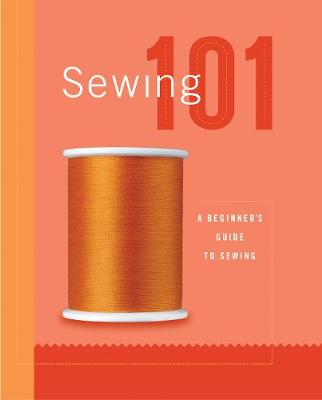 Sewing 101 - Creative Publishing International, and Editors of Creative Publishing, and Quayside
