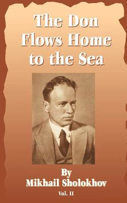 The Don Flows Home to the Sea - Sholokhov, Mikhail Aleksandrovich