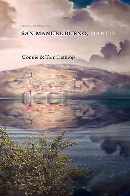 San Manuel Bueno, Martir - Unamuno, Miguel De, and Lathrop, Tom (Editor), and Lathrop, Connie (Editor)
