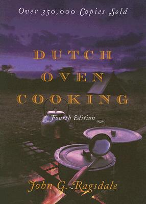 Dutch Oven Cooking - Ragsdale, John G