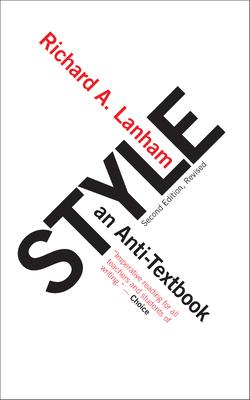 Style: An Anti-Textbook - Lanham, Richard A