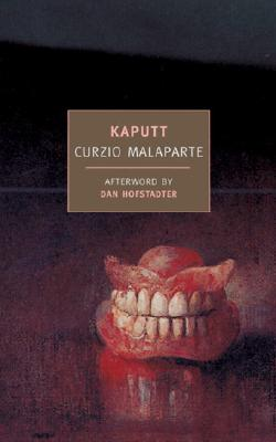 Kaputt - Malaparte, Curzio, and Foligno, Cesare (Translated by), and Hofstadter, Dan (Afterword by)