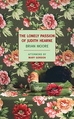 The Lonely Passion of Judith Hearne - Moore, Brian, and Gordon, Mary (Afterword by)
