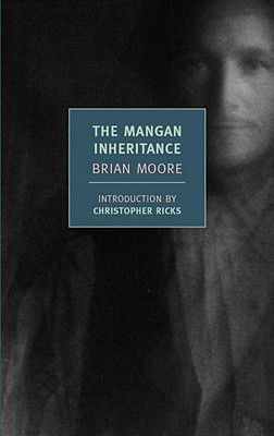The Mangan Inheritance - Moore, Brian, and Ricks, Christopher (Introduction by)