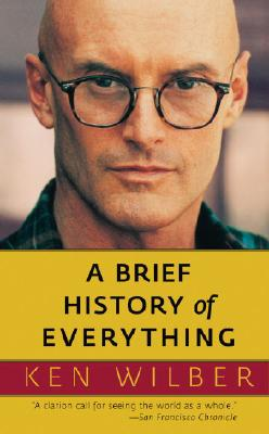A Brief History of Everything - Wilber, Ken