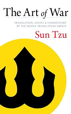 The Art of War: Translation, Essays, and Commentary by the Denma Translation Group - Tzu, Sun, and Denma Translation Group (Translated by)