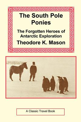 The South Pole Ponies - Mason, Theodore K