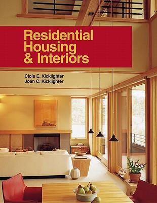 Residential Housing & Interiors - Kicklighter, Clois E, Ed., and Kicklighter, Joan C
