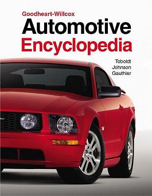 Automotive Encyclopedia - Toboldt, William K, and Johnson, Larry, O.M, and Gauthier, W Scott