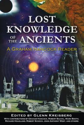 Lost Knowledge of the Ancients: A Graham Hancock Reader - Kreisberg, Glenn (Editor)