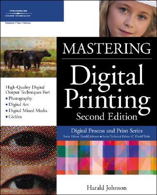 Mastering Digital Printing - Johnson, Harald