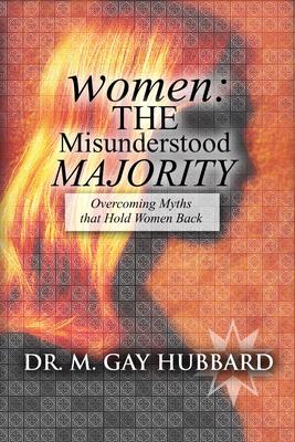 Women: The Misunderstood Majority - Hubbard, Gay M