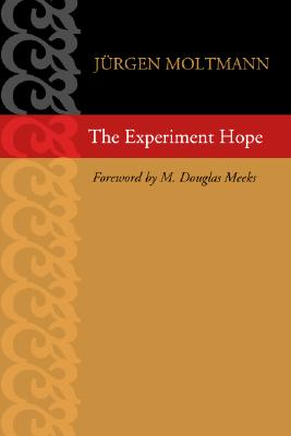 The Experiment Hope - Moltmann, Jurgen, and Meeks, M D (Translated by)