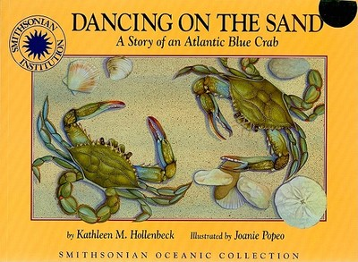 Dancing on the Sand: A Story of an Atlantic Blue Crab - Hollenbeck, Kathleen M