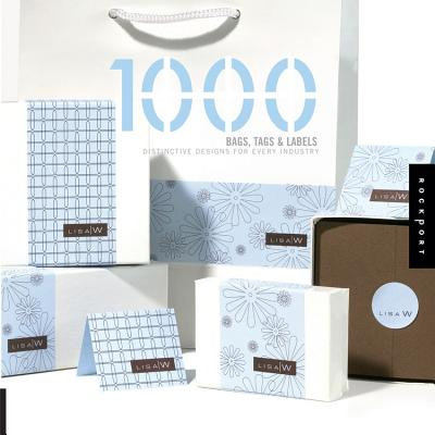1000 Bags, Tags & Labels: Distinctive Designs for Every Industry - Eldridge, Kiki