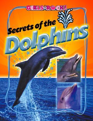 Secrets of the Dolphins - Kelley, K C