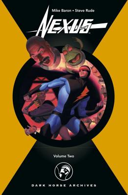 Nexus Archives, Volume 2 - Baron, Mike, and Rude, Steve (Illustrator), and Casey, Joe (Foreword by)