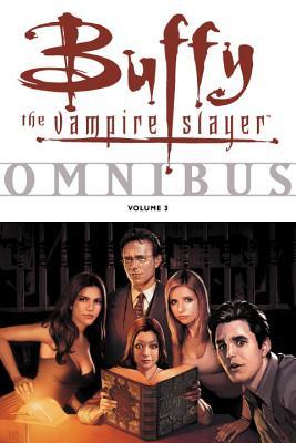 Buffy the Vampire Slayer Omnibus: Volume 3 - Dark Horse Comics (Creator)
