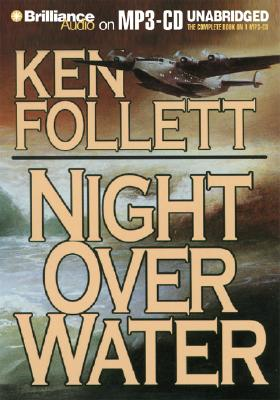 Night Over Water - Follett, Ken, and Casaletto, Tom (Read by)