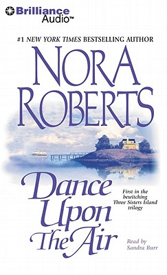 Dance Upon the Air - Roberts, Nora, and Burr, Sandra (Read by)