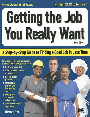 Getting the Job You Really Want: A Step-By-Step Guide to Finding a Good Job in Less Time - Farr, Michael
