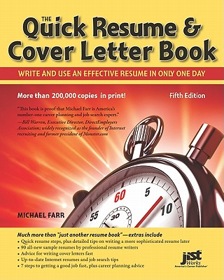 The Quick Resume & Cover Letter Book: Write and Use an Effective Resume in Only One Day - Farr, Michael
