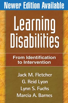 Learning Disabilities: From Identification to Intervention - Fletcher, Jack M, and Lyon, G Reid, Ph.D., and Fuchs, Lynn S