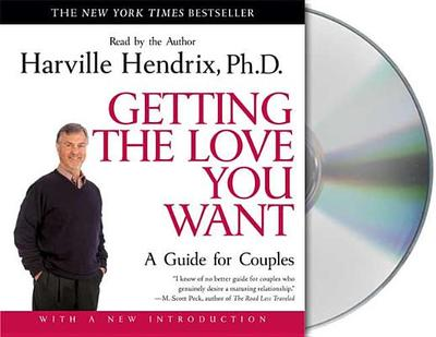 Getting the Love You Want: A Guide for Couples - Hendrix, Harville, PH.D., PH D (Read by)