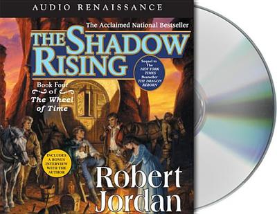 The Shadow Rising: Book Four of the Wheel of Time - Jordan, Robert, and Kramer, Kate Reading (Translated by), and Michael (Translated by)