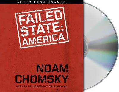 Failed States: The Abuse of Power and the Assault on Democracy - Chomsky, Noam, and Sklar, Alan (Read by)