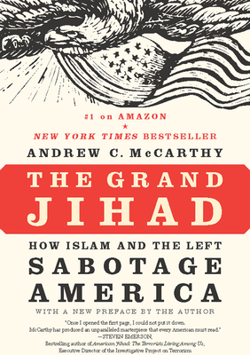 The Grand Jihad: How Islam and the Left Sabotage America - McCarthy, Andrew C