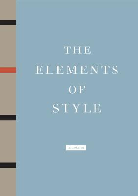 The Elements of Style - Strunk, William, Jr., and White, E B